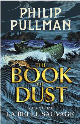 图片 La Belle Sauvage: The Book of Dust Volume One: From the world of Philip Pullman's His Dark Materials - now a major BBC series