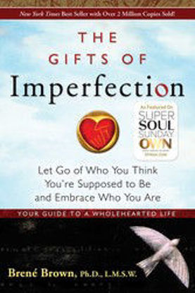 Picture of Gifts of Imperfection: Let Go of Who You Think You're Supposed to Be and Embrace Who You Are
