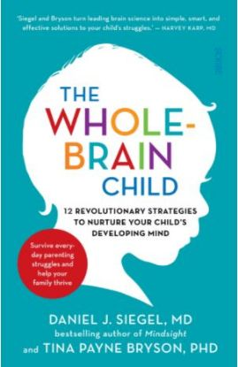 Picture of The Whole-Brain Child: 12 revolutionary strategies to Nurture Your Child's Developing Mind